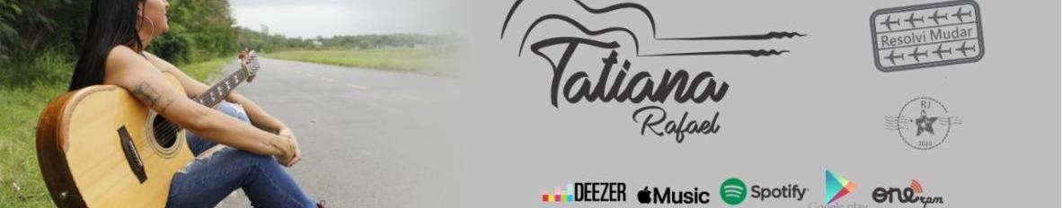 Imagem de capa de Tatiana Rafael