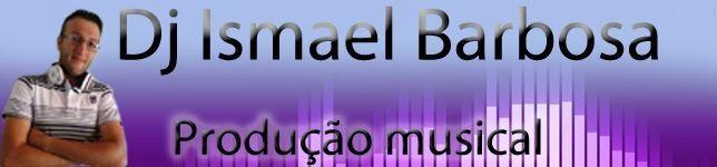 Dj Ismael Barbosa