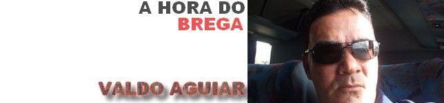 A HORA DO BREGA