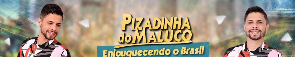 Imagem de capa de Pizadinha do Maluco