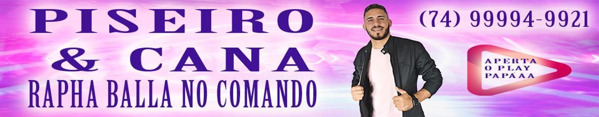 Imagem de capa de Piseiro e Cana - Rapha Balla no Comando