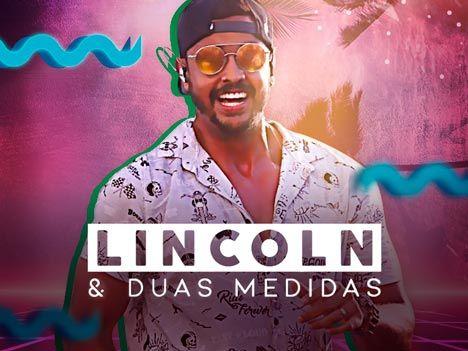 LINCOLN & DUAS MEDIDAS