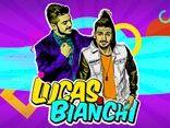 Lucas e Bianchi