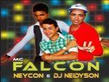 Mc Falcon, Neycon e Dj Neidyson