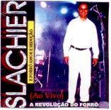 Slachier e Forró Amor e Sedução - A Banda de Forró Estourada de São Paulo - Vol. 02 - Ao Vivo