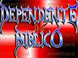 DEPENDENTE BIBLICO