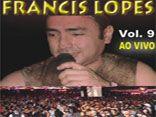 Francis Lopes Vol.9