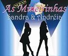 As Mineirinhas,Sandra e Andréia