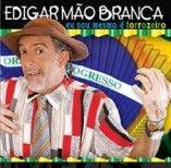 EDIGAR MÃO BRANCA OFICIAL