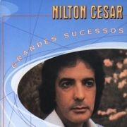 Grandes Sucessos: Nilton César