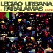 Legião Urbana e Paralamas Juntos (Ao Vivo)}