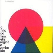 O Fino Do Fino: Elis Regina e Zimbo Trio