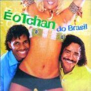 É o Tchan do Brasil