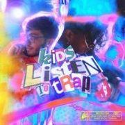 Kids Listen To Trap}