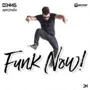 Dennis Dj Apresenta: Funk Now}