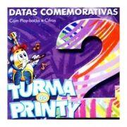Turma do Printy - Datas Comemorativas Vol.6