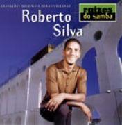 Raízes do Samba: Roberto Silva