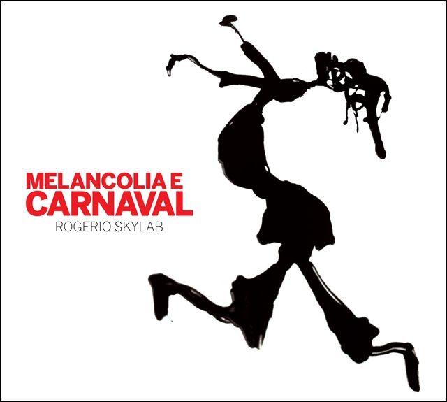 Image result for ROGÉRIO SKYLAB – Melancolia e Carnaval