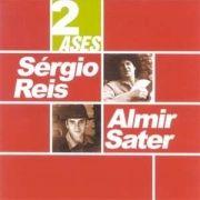 2 Ases - Sérgio Reis & Almir Sater