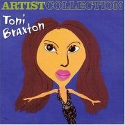 Artist Collection: Toni Braxton
