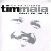 These Are The Songs - Tim Maia Canta Em Inglês: