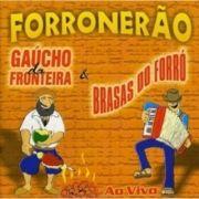 Forronerão Ao Vivo - Gaúcho da Fronteira & Brasas do Forró}