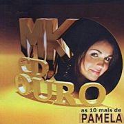 MK CD Ouro: As 10 Mais de Pamela