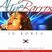 Aline Barros In Korea - Explosão de Adoração (Ao Vivo)