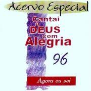 Cantai a Deus Com Alegria: 1996 (Acervo Especial)}