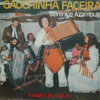 Gauchinha Faceira   Discografia de Berenice Azambuja - LETRAS.MUS.BR