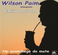 Wilson Paim Interpreta Emílio de Souza - No Aconchego do Mate}