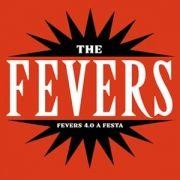 Fevers - 4.0 A Festa