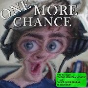One More Chance }