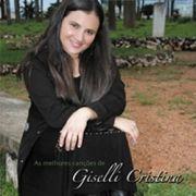 As Melhores Canções de Giselli Cristina