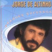Grandes Sucessos: Jorge de Altinho