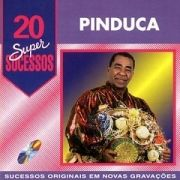 20 Supersucessos - Pinduca}