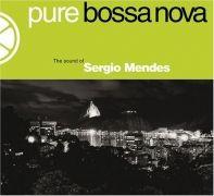 Pure Bossa Nova: Sergio Mendes