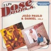 Dose Dupla: João Paulo e Daniel - Vol. 3