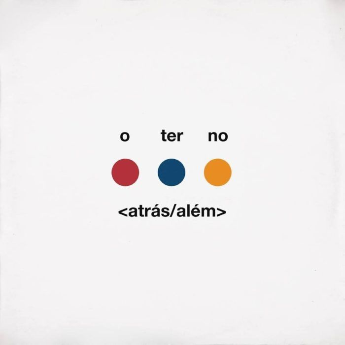 atrás/além> | Discografia de O Terno - LETRAS.MUS.BR