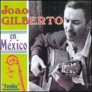 João Gilberto en México