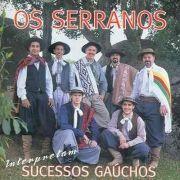 Os Serranos Interpretam Sucessos Gaúchos
