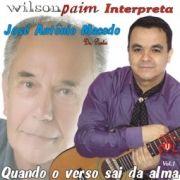 Quando o Verso Sai da Alma - Wilson Paim Interpreta José Antônio Macedo}