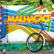 Malhação Internacional 2007 Volume 1}