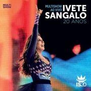 Multishow Ao Vivo: Ivete Sangalo 20 Anos (Deluxe)}