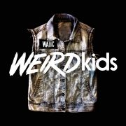 Weird Kids}