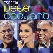 Especial Ivete, Gil e Caetano}