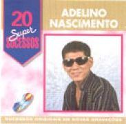 Grandes Sucessos: Adelino Nascimento}