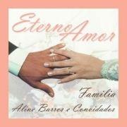 Eterno Amor - Familia Aline Barros e Convidados