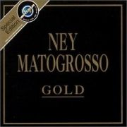 Série Gold: Ney Matogrosso