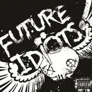 Future Idiots}